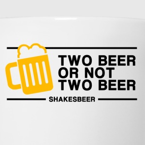 Two beer or Not Two Beer T-Shirts - Coffee/Tea Mug