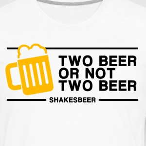 Two beer or Not Two Beer T-Shirts - Men's Premium Long Sleeve T-Shirt