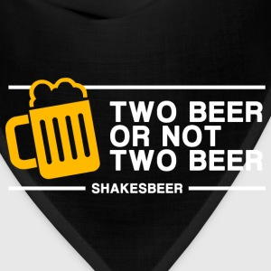 Two Beer Or Not Two Beer (in white) - Bandana