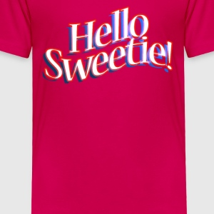 HELLO SWEETIE! Kids' Shirts - Toddler Premium T-Shirt