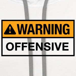 Warning Offensive T-shirt - Contrast Hoodie