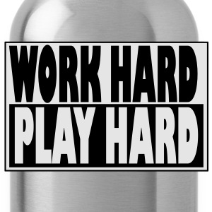 Work Hard, Play Hard - Hip-Hop T-Shirts - Water Bottle