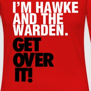I'm Hawke and the Warden Design T-Shirts - Women's Premium Long Sleeve T-Shirt