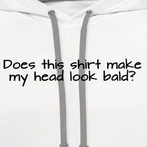 Does this shirt make my head look bald? Women's T-Shirts - Contrast Hoodie