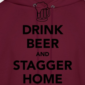 Drink Beer and Stagger Home Women's T-Shirts - Men's Hoodie