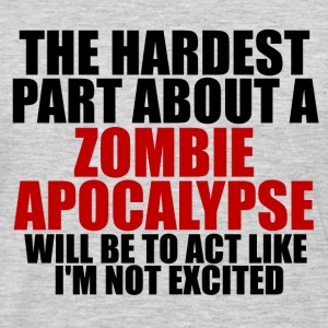 Excited about a zombie apocalypse Women's t-shirt - Men's Premium Long Sleeve T-Shirt
