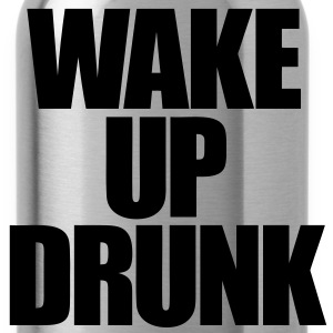 Wake Up Drunk T-Shirts - Water Bottle