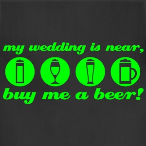 wedding bachleor t-shirt buy me a beer - Adjustable Apron