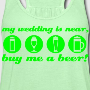 wedding bachleor t-shirt buy me a beer - Women's Flowy Tank Top by Bella