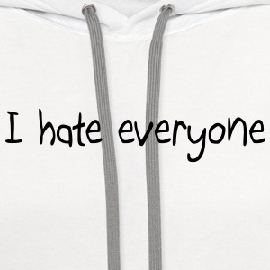I hate everyone T-Shirts - Contrast Hoodie