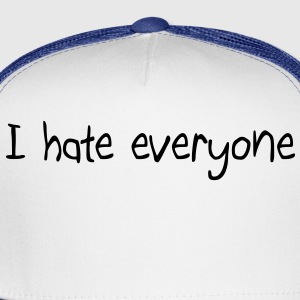 I hate everyone T-Shirts - Trucker Cap