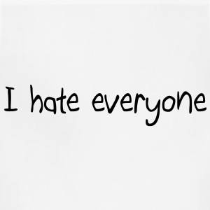 I hate everyone T-Shirts - Adjustable Apron