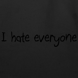 I hate everyone T-Shirts - Eco-Friendly Cotton Tote