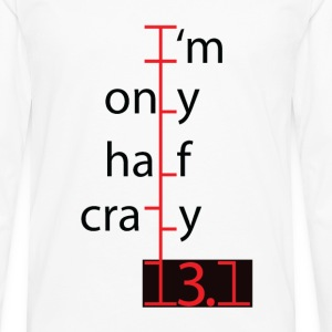 im only half crazy.png T-Shirts - Men's Premium Long Sleeve T-Shirt