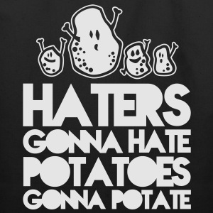 Haters gonna hate potatoes gonna potate T-Shirts - Eco-Friendly Cotton Tote