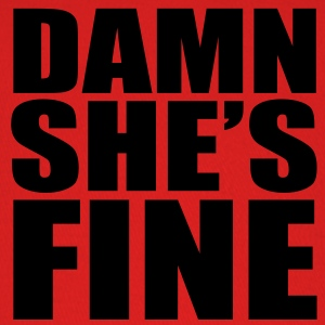 Men's Damn She's Fine T-Shirt - Baseball Cap