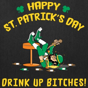 St Patrick's Day Drink Up Bitches T-Shirt - Tote Bag