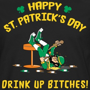 St Patrick's Day Drink Up Bitches T-Shirt - Men's Premium Long Sleeve T-Shirt