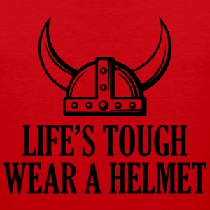 life's tough. Wear a helmet - Men's Premium Tank