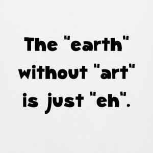 Earth Without Art - Men's Premium Tank