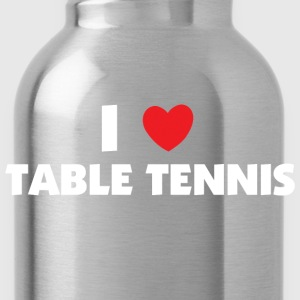 I Love Table Tennis T-Shirt - Water Bottle