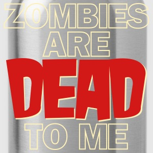 Zombies Dead to Me - Men's Heavyweight - Water Bottle