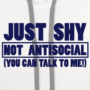 Just shy - not antisocial T-Shirts - Contrast Hoodie