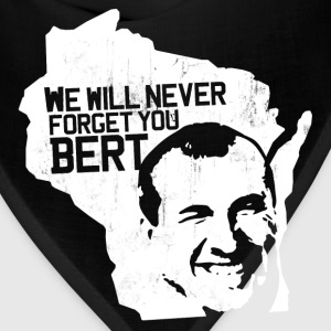 WE WILL NEVER FORGET YOU BERT T-Shirts - Bandana