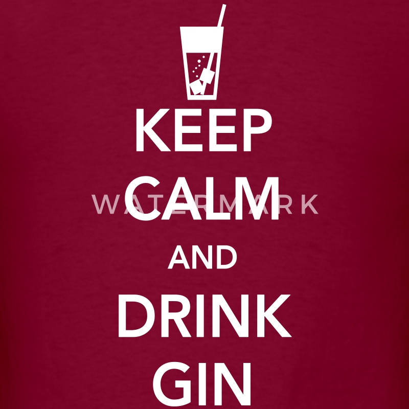 Keep Calm and Drink Gin T-Shirts - Men's T-Shirt