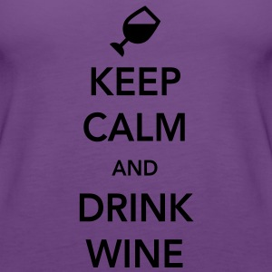Keep Calm and Drink Wine Women's T-Shirts - Women's Premium Tank Top