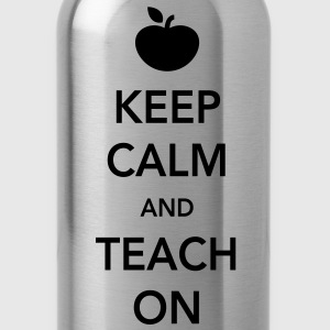 Keep Calm and Teach On Women's T-Shirts - Water Bottle