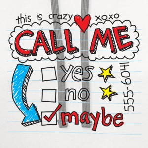 Call Me Maybe - Contrast Hoodie