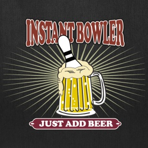 Instant Bowler Just Add Beer T-Shirt - Tote Bag