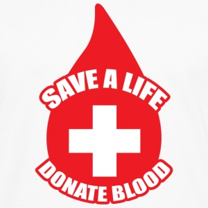 Save a Life, Donate Blood Women's T-Shirts - Men's Premium Long Sleeve T-Shirt