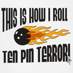 Bowling This Is How I Roll Ten Pin Terror T-Shirt - Adjustable Apron