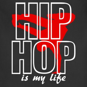 hip jop is my life T-Shirts - Adjustable Apron
