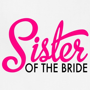 sister of the bride Women's T-Shirts - Adjustable Apron