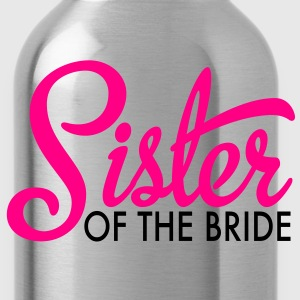 sister of the bride Women's T-Shirts - Water Bottle