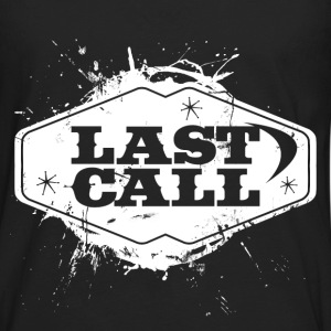 LAST CALL T-Shirts - Men's Premium Long Sleeve T-Shirt
