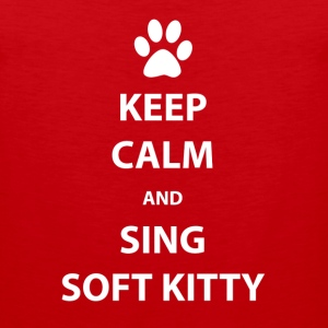 Keep Calm and Sing Soft Kitty - Men's Premium Tank