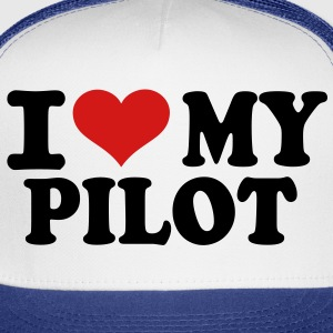 I love my Pilot Women's T-Shirts - Trucker Cap
