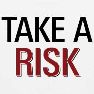 Take a Risk T-shirt - Men's Premium Tank