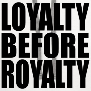loyalty before royalty T-Shirts - Contrast Hoodie