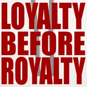 loyalty befor royalty T-Shirts - Contrast Hoodie