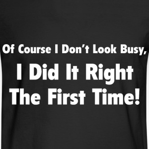 I Did It Right The First Time - Men's Long Sleeve T-Shirt