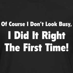 I Did It Right The First Time - Men's Premium Long Sleeve T-Shirt
