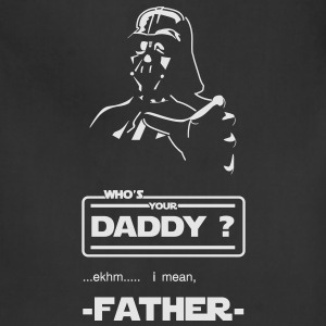 Who's your daddy?? - Adjustable Apron
