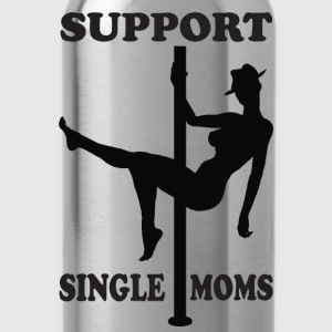 Support Single Moms Women's T-Shirts - Water Bottle