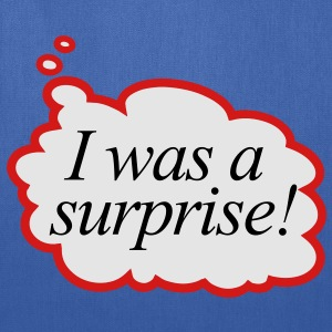 i was a surprise ! - Tote Bag