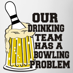 Bowling Our Drinking Team Has A Bowling Problem T- - Coffee/Tea Mug